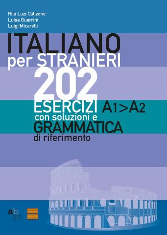 202 ESERCIZI D'ITALIANO A1>A2