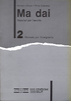 Ma dai 2 | Guida per l'insegnante & audiocassetta