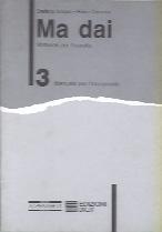 Ma dai 3 | Guida per l'insegnante & audiocassetta