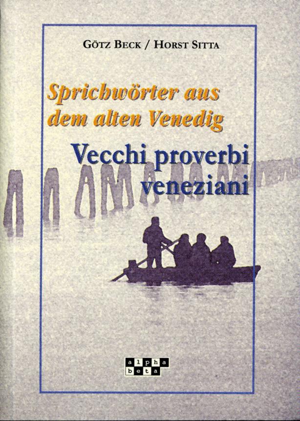 Sprichwörter aus dem alten Venedig | Vecchi proverbi veneziani