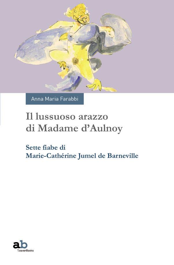Il lussuoso arazzo di Madame d'Aulnoy
