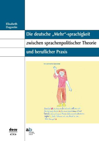 """Die deutsche  """"Mehr""""-sprachigkeit zwischen sprachenpolitischer Theorie und beruflicher Praxis"""