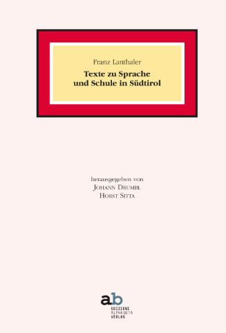 Texte zu Sprache und Schule in Südtirol (1974 - 2012)