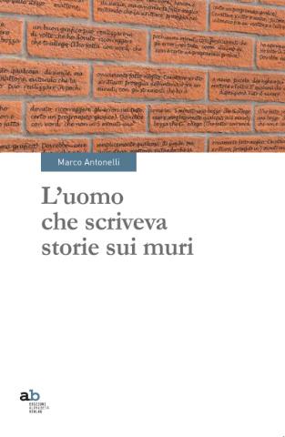 L'uomo che scriveva storie sui muri
