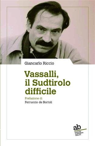 Vassalli, il Sudtirolo difficile