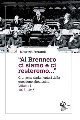 """""""Al Brennero ci siamo e ci resteremo..."""""""