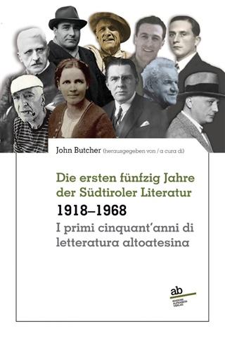 Die ersten fünfzig Jahre der Südtiroler Literatur | I primi cinquant'anni di letteratura altoatesina