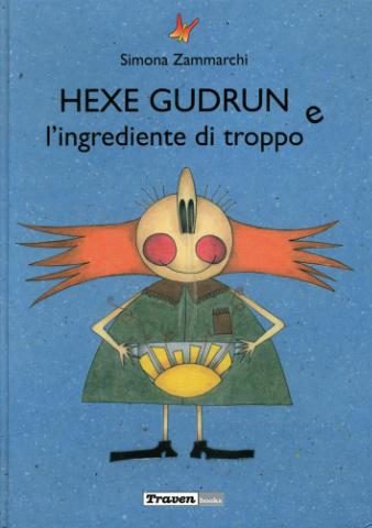 Hexe Gudrun e l'ingrediente di troppo
